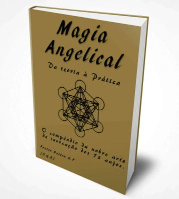 Livros - Magia Angelical - A Nobre Arte de Invocação dos 72 Anjos